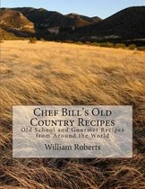 Chef Bill's Old Country Recipes