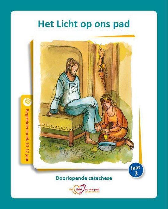 Het Licht op ons pad 10-12 jaar Jaar 2 Begeleidersboek - Diverse auteurs | Fthsonline.com