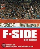 F-Side Is Niet Makkelijk!