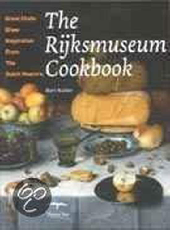 The Rijksmuseum Cookbook - B. Natter |