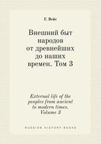 External Life of the Peoples from Ancient to Modern Times. Volume 3