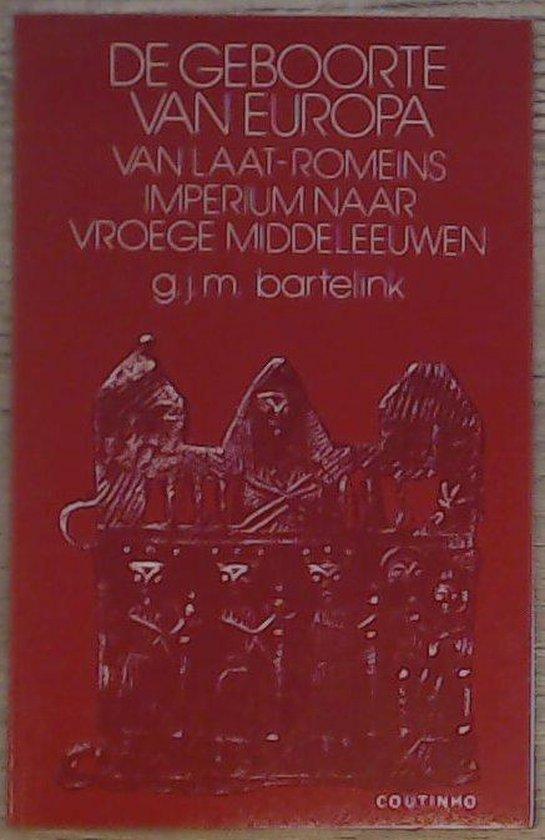 GEBOORTE VAN EUROPA, DE - G.J.M. Bartelink |