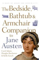 The Bedside, Bathtub and Armchair Companion to Jane Austen