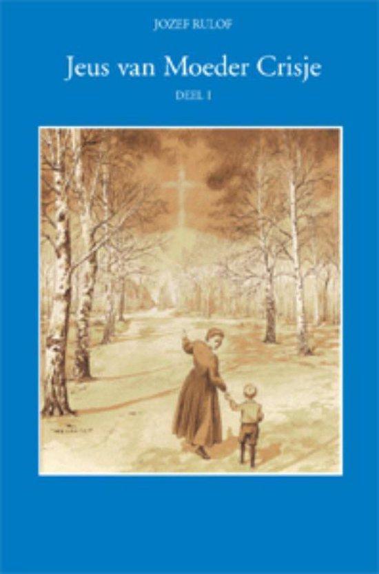 Jeus van moeder Crisje 1 - Jozef Rulof  