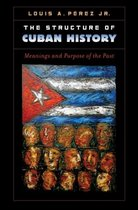 The Structure of Cuban History