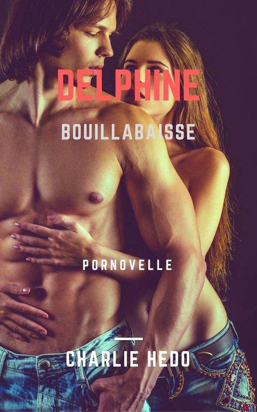 Erotisch verhaal - Delphine in Bouillabaisse - Charlie Hedo |