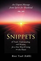 Snippets of Truth, Understanding, and Wisdom, for a New Way of Living on This Planet