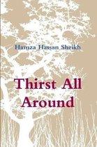 Thirst All Around
