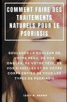 Comment Faire Des Traitements Naturels Pour Le Psoriasis