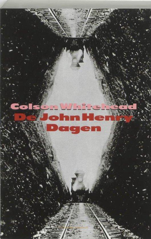 De John Henry Dagen - Colson Whitehead  