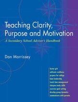 Teaching Clarity, Purpose & Motivation