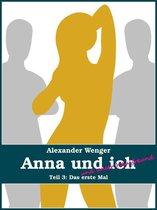 Anna und ich und unser Hausfreund (Teil 3)