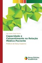 Capacidade E Consentimento Na Relacao Medico-Paciente