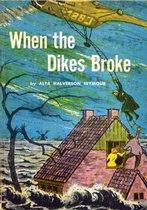 When the Dikes Broke
