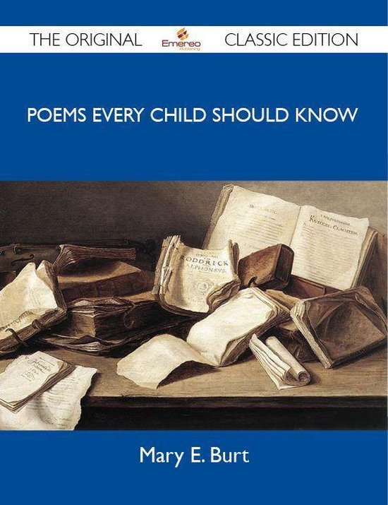 Poems Every Child Should Know - The Original Classic Edition