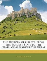 The History of Greece, from the Earliest State to the Death of Alexander the Great