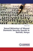 Sexual Behaviour of Maasai Domestic Security Guards in Nairobi, Kenya