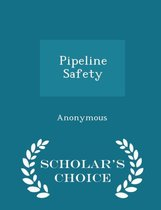 Pipeline Safety - Scholar's Choice Edition