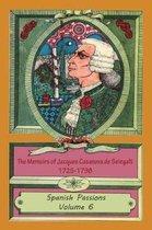 The Memoirs of Jacques Casanova de Seingalt 1725-1798 Volume 6 Spanish Passions