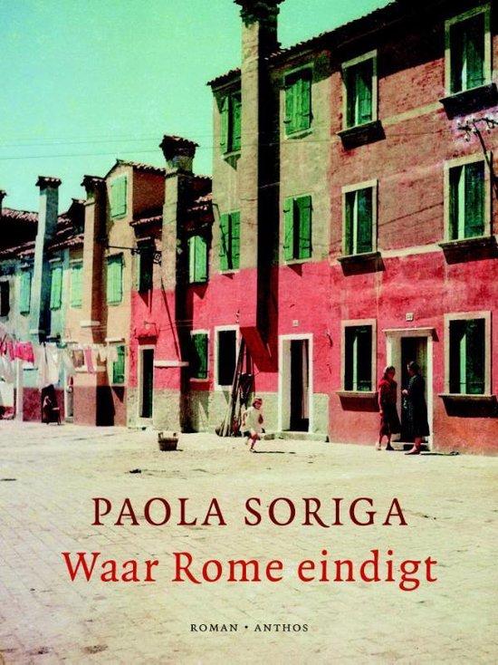 Waar Rome eindigt - Paola Soriga |