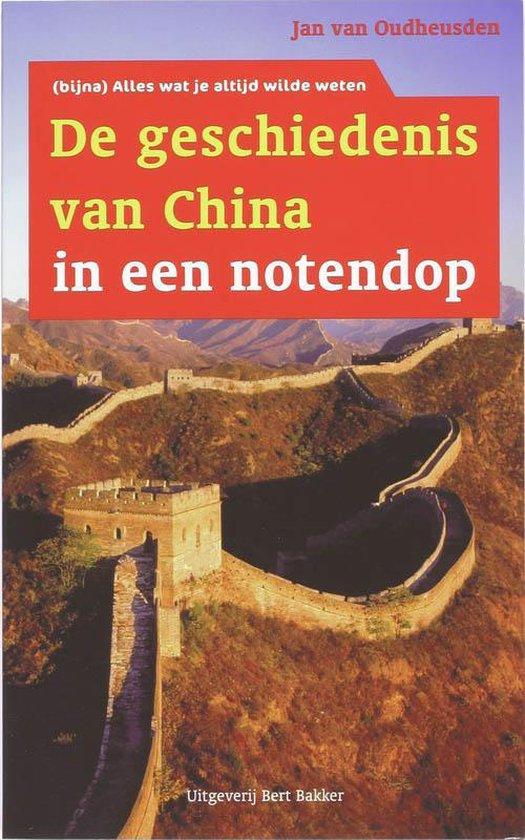 De geschiedenis van China in een notendop - J.L.G. van Oudheusden |