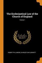 The Ecclesiastical Law of the Church of England; Volume 1