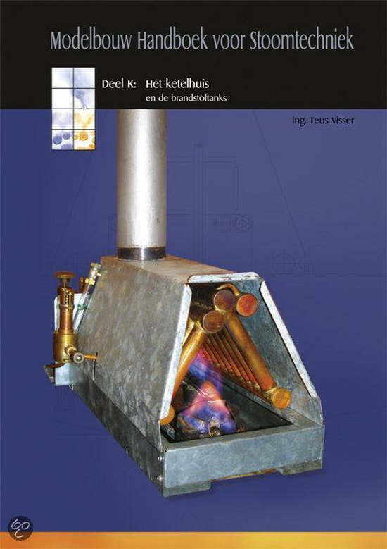 Modelbouw Handboek voor Stoomtechniek - Deel K - Het ketelhuis - Ing. T. Visser | Fthsonline.com