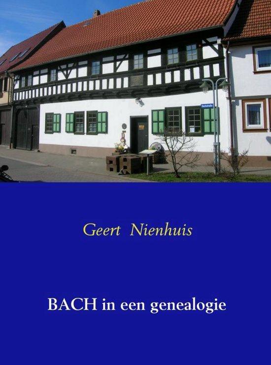 Bach in een genealogie - Geert Nienhuis | Fthsonline.com