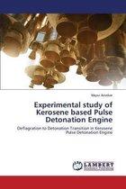 Experimental Study of Kerosene Based Pulse Detonation Engine