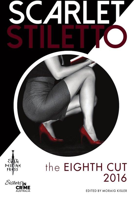 Scarlet Stiletto: The Eighth Cut - 2016