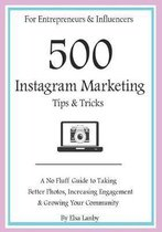 500 Instagram Marketing Tips & Tricks for Entrepreneurs & Influencers