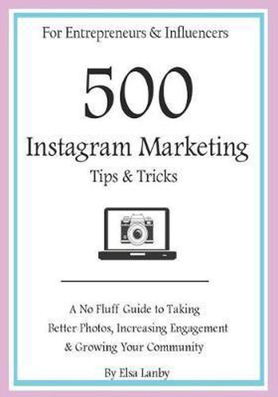 500 Instagram Marketing Tips & Tricks for Entrepreneurs & Influencers