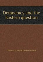 Democracy and the Eastern Question