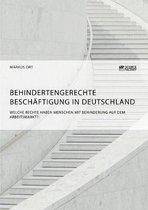 Behindertengerechte Beschaftigung in Deutschland. Welche Rechte haben Menschen mit Behinderung auf dem Arbeitsmarkt?