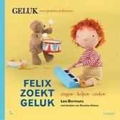 Geluk voor peuters en kleuters  -   Felix zoekt geluk: zingen - helpen - zoeken
