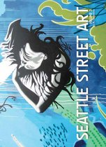 Boek cover Seattle Street Art & Graffiti Book: Volume 2 van A. Tarantino