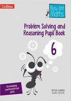 Problem Solving and Reasoning Pupil Book 6 (Busy Ant Maths)