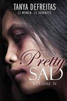 Pretty Sad (Volume IV)