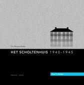 Het Scholtenhuis 1940-1945 1 Daden
