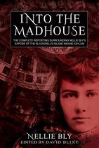 Omslag Into The Madhouse: The Complete Reporting Surrounding Nellie Bly's Expose of the Blackwell's Island Insane Asylum