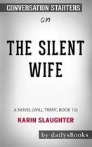 Omslag The Silent Wife: A Novel (Will Trent, Book 10) by Karin Slaughter: Conversation Starters