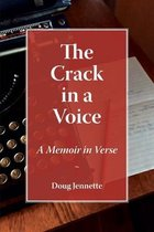THE CRACK IN A VOICE: A MEMOIR IN VERSE