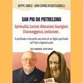 San Pio da Pietrelcina - Spiritualità, Carismi, Bilocazioni, Guarigioni, Chiaroveggenza, Levitazione...