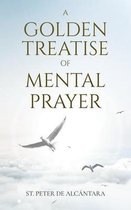 Golden Treatise of Mental Prayer
