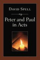 Peter and Paul in Acts: A Comparison of Their Ministries