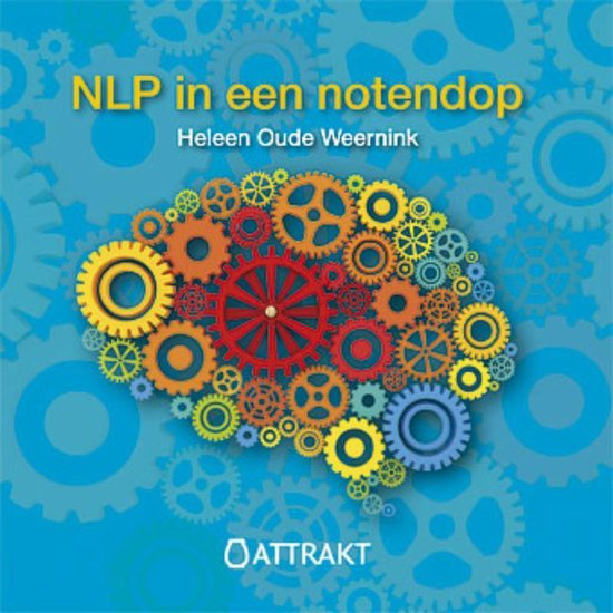 NLP in een notendop - Heleen Oude Weernink | Fthsonline.com