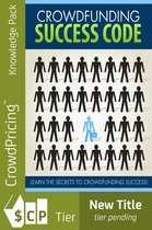 Crowdfunding Success Code: Learn the secrets to getting more money with crowdfunding projects.