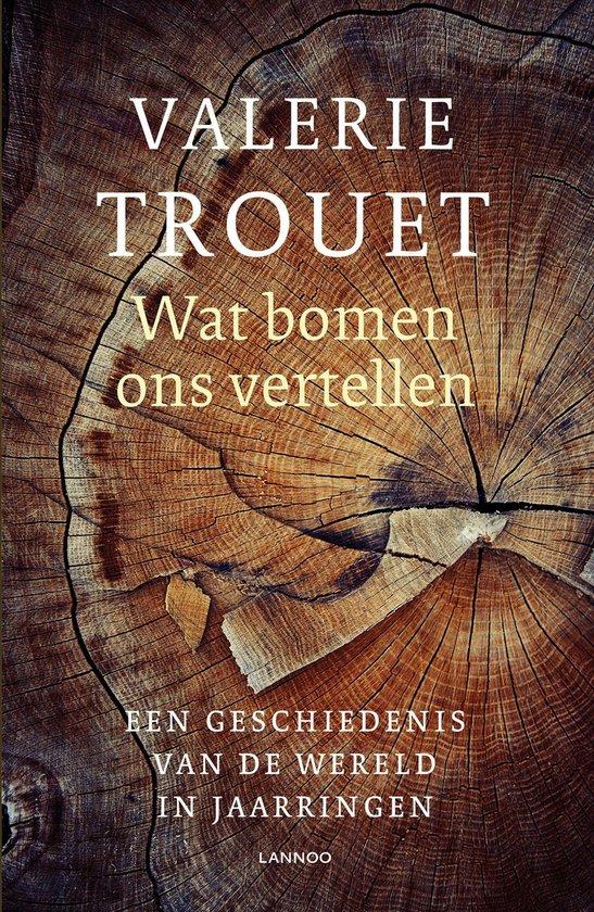 Boek cover Wat bomen ons vertellen van Valerie Trouet (Onbekend)
