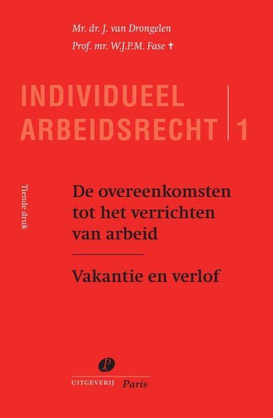 Serie Individueel Arbeidsrecht 1 - De overeenkomst tot het verrichten van arbeid - Haary Drongelen |
