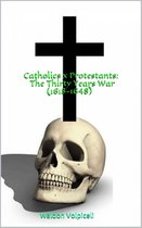 Catholics x Protestants: The Thirty Years War (1618-1648)